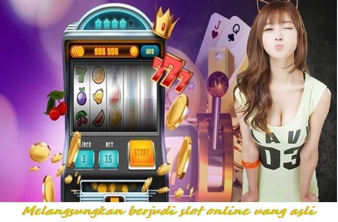 Melangsungkan berjudi slot online uang asli