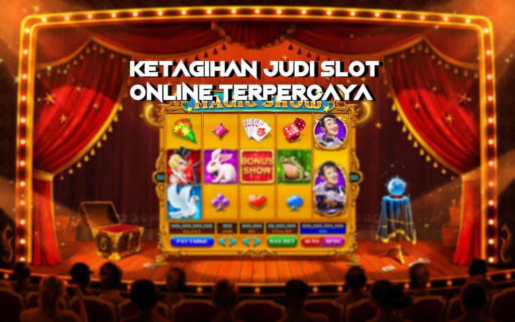 Ketagihan Judi Slot Online Terpercaya